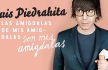 Luis Piedrahita - Las amígdalas de mis amígdalas son mis amígdalas