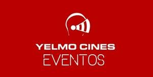 eventos yelmo cines