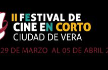 """II FESTIVAL CINE EN CORTO """"CIUDAD DE VERA"""" 2019"""