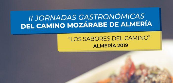 Los Sabores Del Camino: II Jornadas Gastronómicas del Camino Mozárabe de Almería