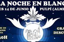 NOCHE EN BLANCO en Pulpí 2019