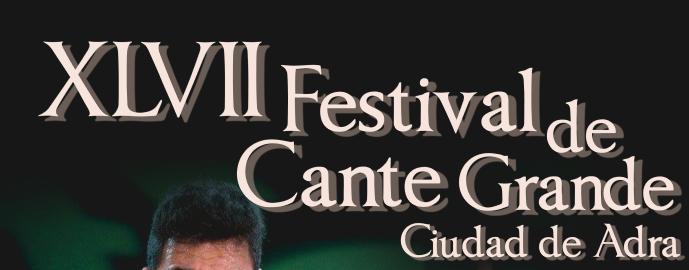 XLVII FESTIVAL DE CANTE GRANDE CIUDAD DE ADRA