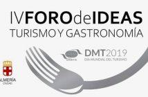 IV ForoDeIdeas Turismo & Gastronomía ALMERÍA MÁS ALLÁ DE 2019