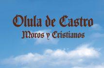 Fiestas Patronales de Moros y Cristianos 2019 en Olula de Castro