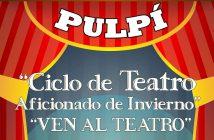 """Ciclo de Teatro Aficionado de Invierno Pulpí """"Ven al Teatro"""""""