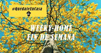 WEEKY HOME #QUEDATENCASA: 10 COSAS QUE TE HARÁN FELIZ ESTE FIN DE SEMANA