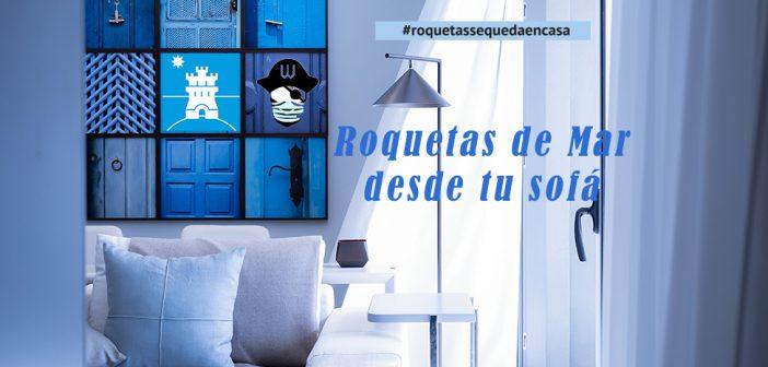 Escapada virtual #RoquetasDeMarQuédateEnCasa