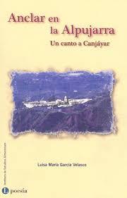 """Anclar en la Alpujarra. Un canto a Canjáyar"""""""