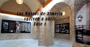 Museos de Almería fase 1 desconfinamiento
