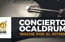 Concierto OCALDrum - Noche por el ritmo
