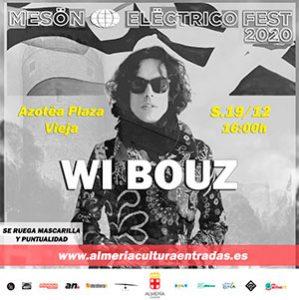 Wi Bouz - Mesön Elëctrico Fest 2020