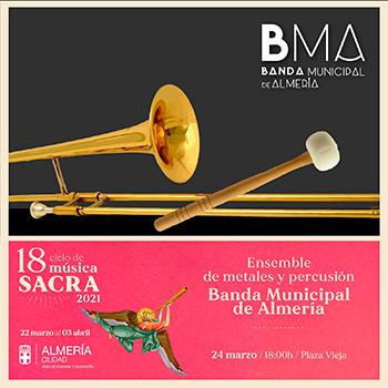Ensamble de metales y percusión de la Banda Municipal de Almería Ciclo de Música Sacra de Almería 2021