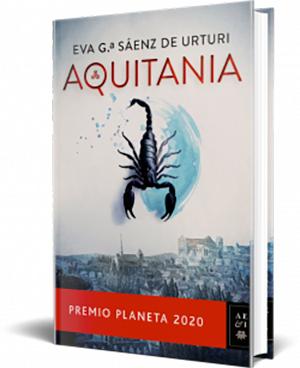 AQUITANIA (PREMIO PLANETA 2020) Eva Garcia Saenz de Urturi