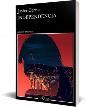 INDEPENDENCIA (TERRA ALTA 2) Javier Cercas