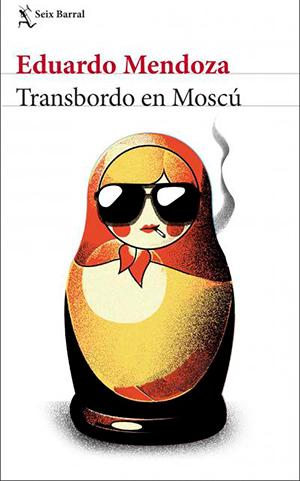 TRANSBORDO EN MOSCÚ Eduardo Mendoza