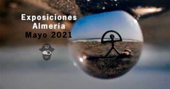 EXPOSICIONES de Almería - Mayo 2021