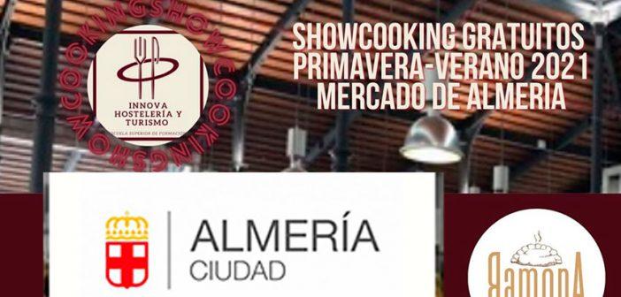Showcookings Primavera-Verano 2021 - Mercado Central de Almería