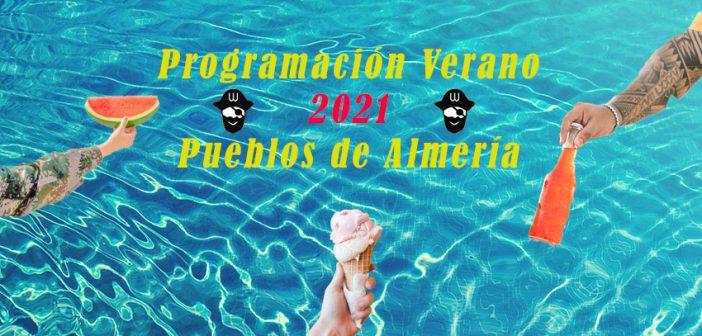 Pogramación cultural Verano 2021 pueblos de Almería