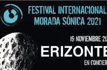 ERIZONTE Festival Nacional Morada Sónica 2021