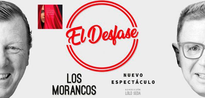 """Los Morancos """"El desfase"""" - 44º Festival de Teatro de El Ejido"""