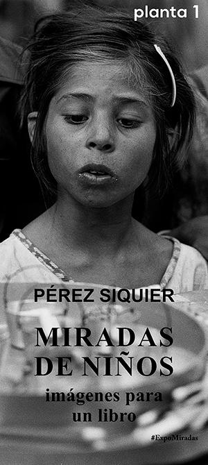 PÉREZ SIQUIER. MIRADAS DE NIÑO