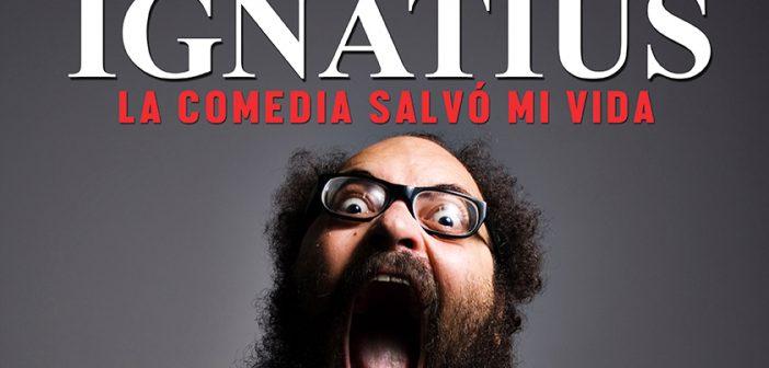 """IGNATIUS FARRAY """"La Comedia salvó mi vida"""""""