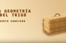 La geometria del trigo Alberto Conejero